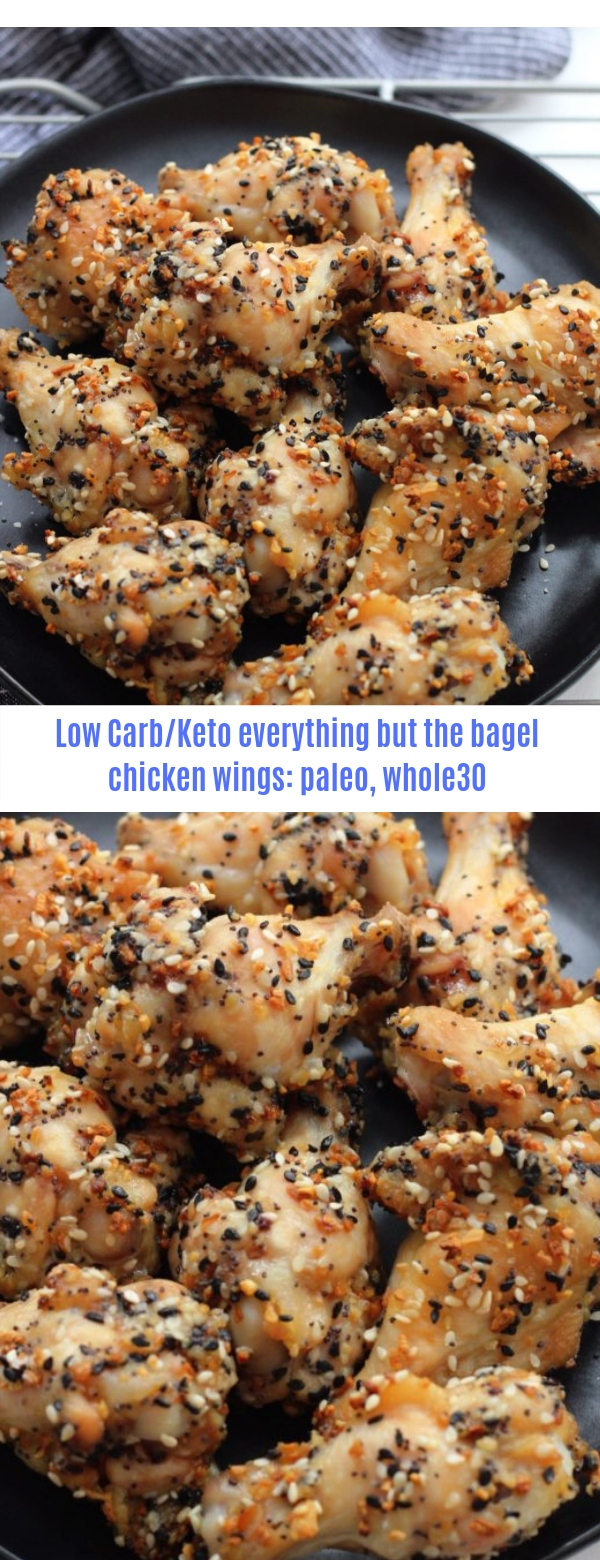 Low Carb/keto everything but the bagel chicken wings: paleo, whole30