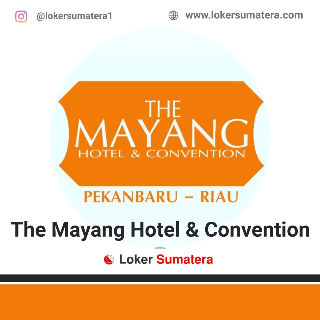 Lowongan Kerja Pekanbaru: The Mayang Hotel Agustus 2020