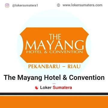 Lowongan Kerja Pekanbaru: The Mayang Hotel Juni 2021