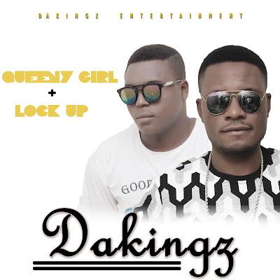 Music: Dakingz – Lock up + Dakingz – Queeny girl @Da_kingz1