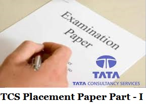 TCS Placement Paper Part - I ( 2015 - 2016 Batch)