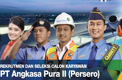 Rekrutmen Besar-Besaran Tenaga Baru BUMN PT Angkasa Pura II (Persero) Penerimaan & Penempatan Seluruh Indonesia