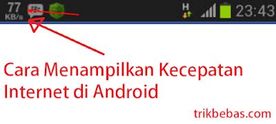 Cara Menampilkan Kecepatan Internet HP Android Tanpa ROOT