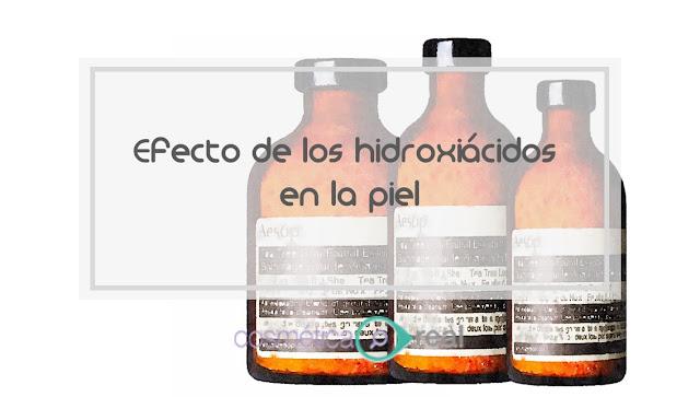 Efecto de los  hidroxiácidos  en la piel
