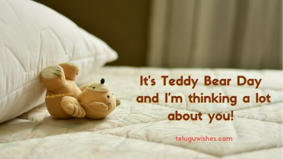 It's Teddy Bear Day and I'm thinking a lot about you! Happy teddy day images