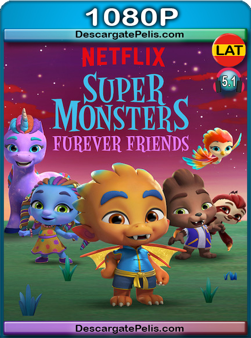 Super Monsters Furever Friends (2019) [1080P] [WEB-DL] Latino Dual