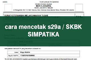 a adalah Surat Keterangan Beban Kerja atau yang sering dikenal dengan istilah SKBK Geveducation:  #Update : Cara Mencetak s29a pada Simpatika atau SKBK