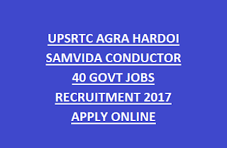 UPSRTC AGRA HARDOI SAMVIDA CONDUCTOR 40 GOVT JOBS RECRUITMENT 2017 APPLY ONLINE