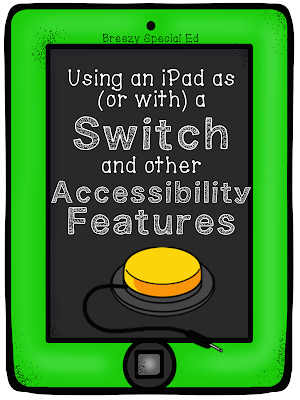 How to use an iPad as a Switch and other Accessibility Features - great for special education