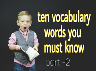Ten vocabulary words for ielts students
