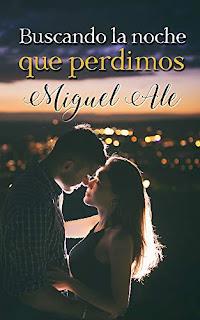 Buscando la noche que perdimos- Miguel Ale