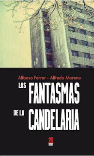Los Fantasmas de La Candelaria- Alfonso Ferrer - Alfredo Moreno