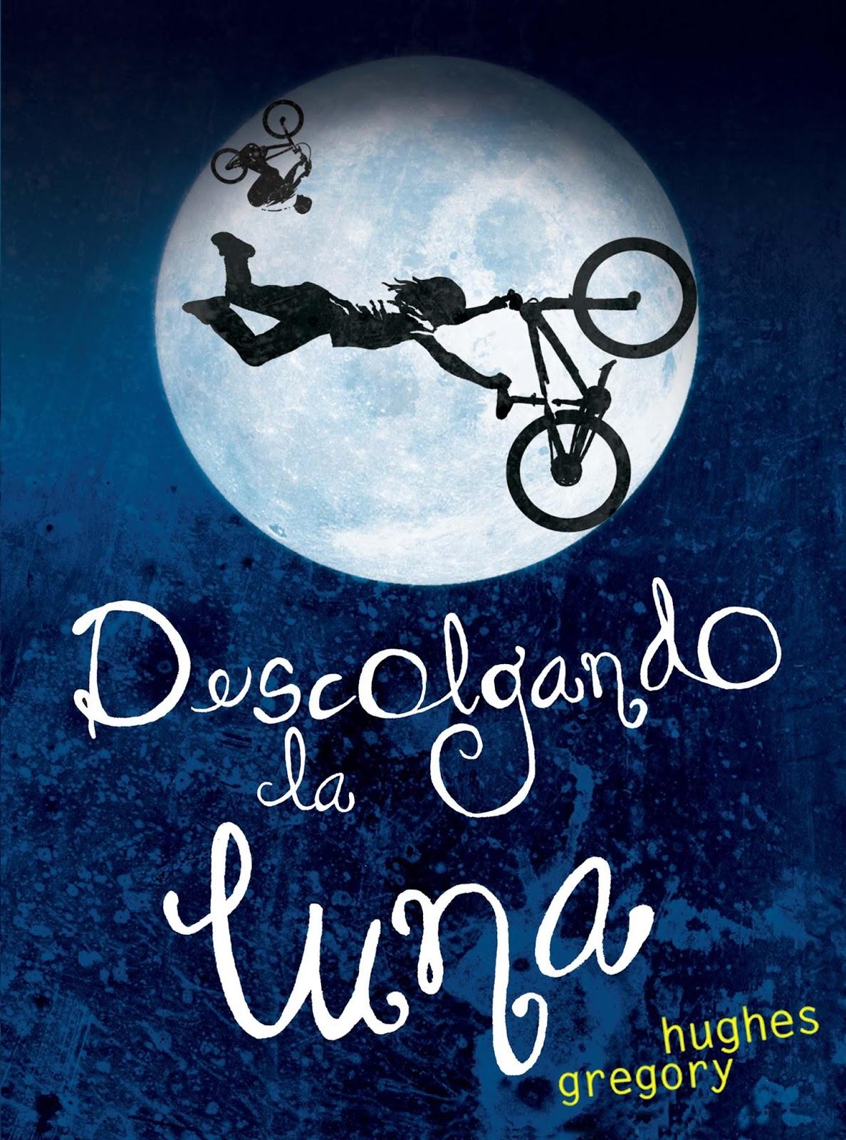 Reseña: Descolgando la Luna - Gregory Hughes