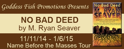 http://goddessfishpromotions.blogspot.com/2014/10/nbtm-no-bad-deed-by-ryan-seaver.html