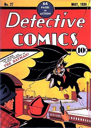 The first appearance of Batman was in Detective Comics #27 in 1939