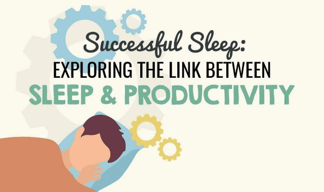 Successful Sleep: Exploring The Link Between Sleep And Productivity