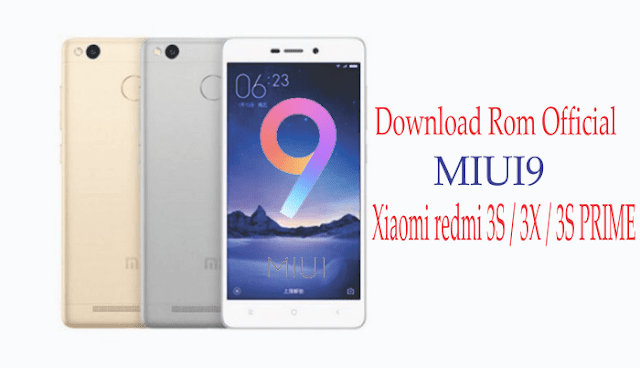Download Rom Official MIUI9 Xiaomi redmi 3S / 3X / 3S Prime