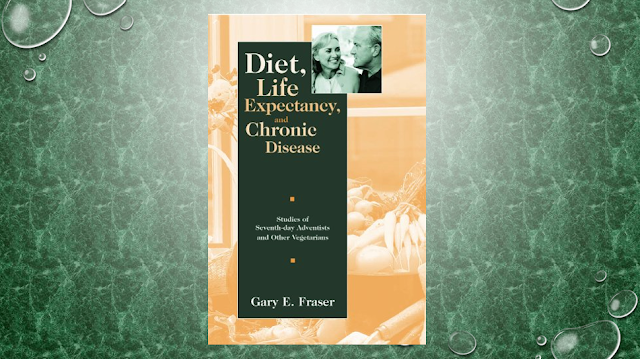 Diet, Life Expectancy, and Chronic Disease: Studies of Seventh-Day Adventists and Other Vegetarians 1st Edition, Kindle Edition