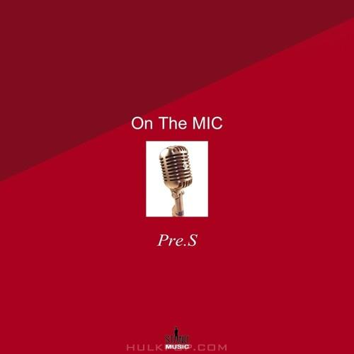 Pre.S – On The Mic – Single