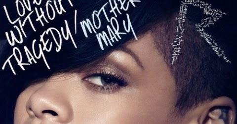 Rihanna Love Without Tragedy / Mother Mary MP3, Video & Lyrics