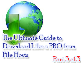 The Ultimate Guide to Download Like a PRO from File Hosts (Part 3