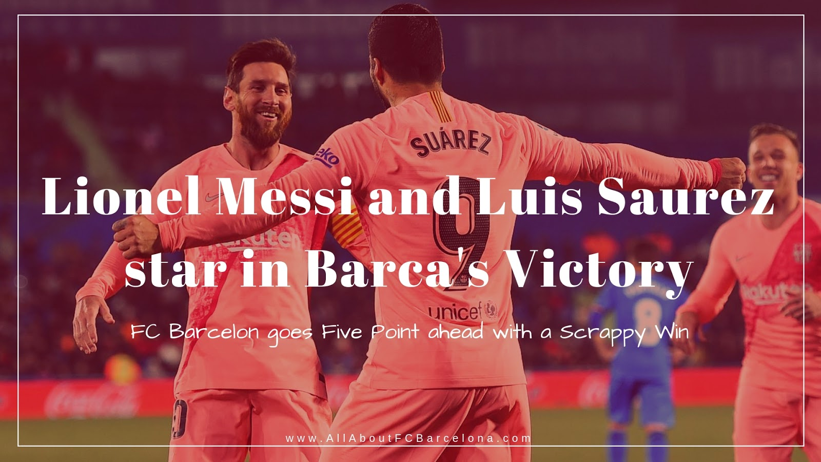 FC Barcelona Starts Year 2019 with a Competitive Victory over Getafe #Barca #FCBarcelona #Messi #Saurez