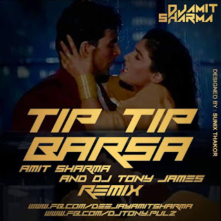 Tip-Tip-Barsa-Amit-Sharma-Dj-Tony-James-Remix