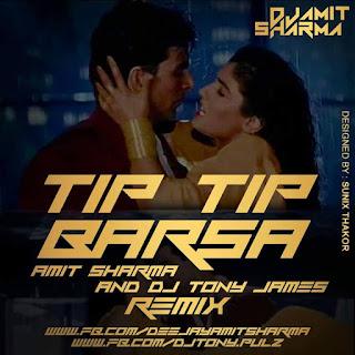 Tip-Tip-Barsa-Amit-Sharma-Dj-Tony-James-Remix