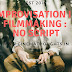 Improvisation In Filmmaking : No Script