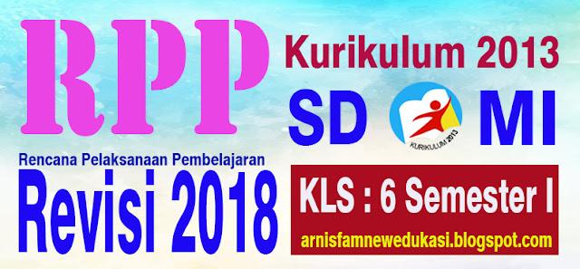 RPP SD/MI KELAS 6 SEMESTER I KURIKULUM 2013 REVISI 2018