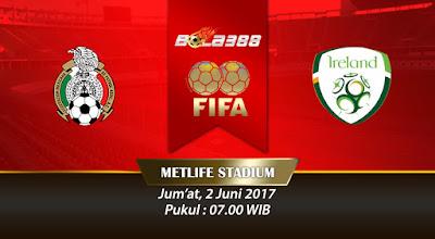 Situs Bandar Bola Terbesar - Prediksi Pertandingan Persahabatan, Meksiko vs Republik Irlandia 2 Juni 2017