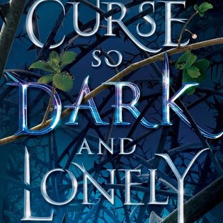 A CURSE SO DARK AND LONELY - by Brigid Kemmerer