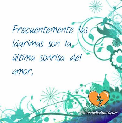 las lágrimas son la última sonrisa del amor