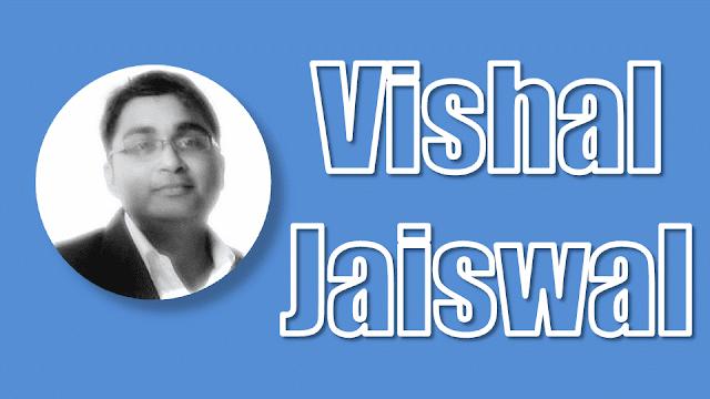 Vishal Jaiswal, Indian blogger, web developer, facebook, contact, SEO, know, about him