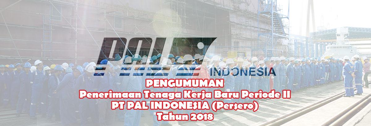 LOWONGAN KERJA  TERBARU PERIODE II PT PAL INDONESIA ( Persero ) 2018