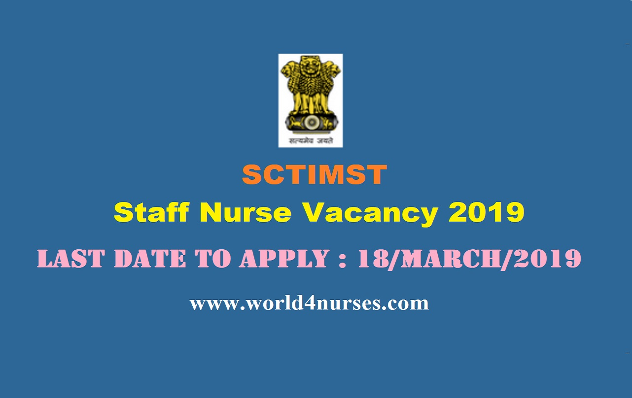 Sree Chitra Tirunal Institute for Medical Sciences and Technology (SCTIMST) Staff Nurse Vacancy 2019