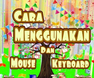 Cara menggunakan mouse dan keyboard