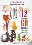 https://www.wook.pt/livro/12-ingredientes-60-receitas-para-toda-a-familia-maria-joao-clavel/19252290?a_aid=4f513fd3b391c