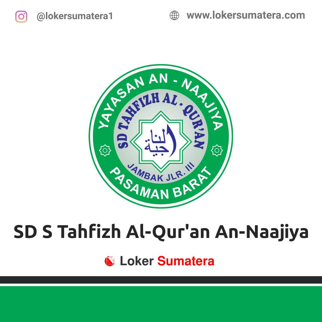 Lowongan Kerja Pasaman Barat: SD S Tahfizh Al Qur'an An Naajiya September 2020