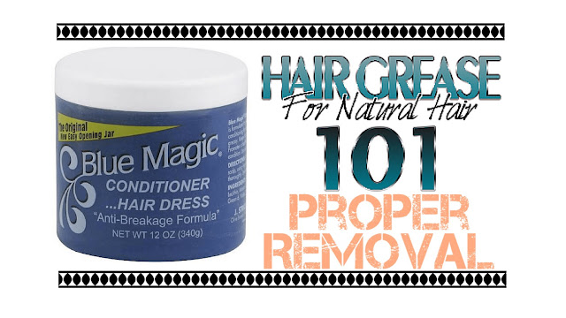 proper-removal-of-hair-grease-hair-grease-for-natural-hair-101