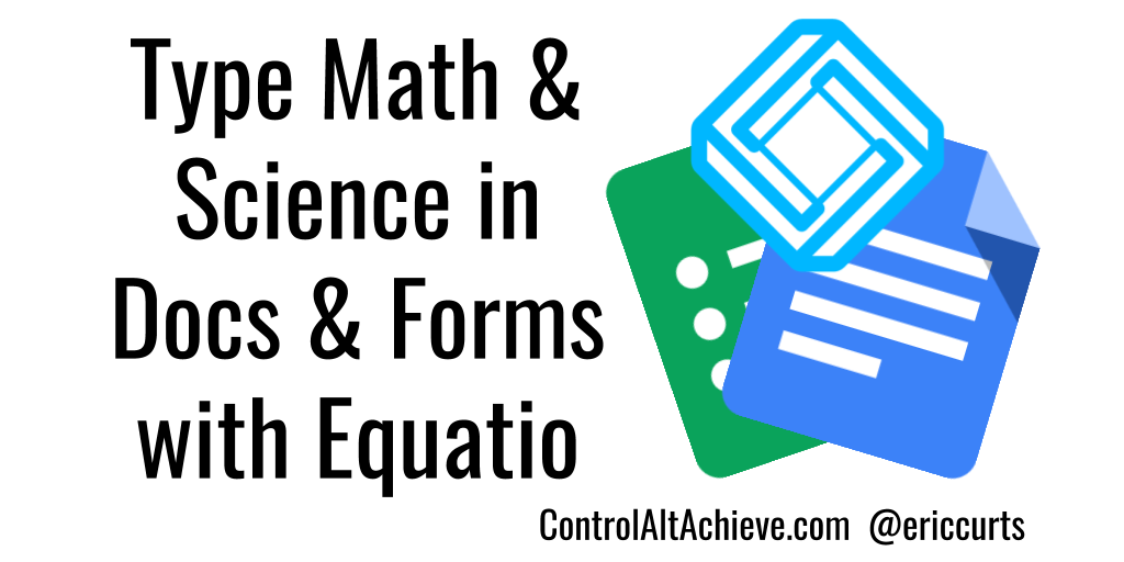 Control Alt Achieve: Equatio: Yes You Can Type Math and
