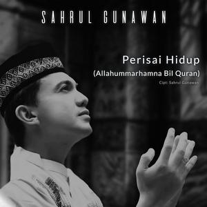 Sahrul Gunawan - Perisai Hidup (Allahumarhamna Bil Qur'an)