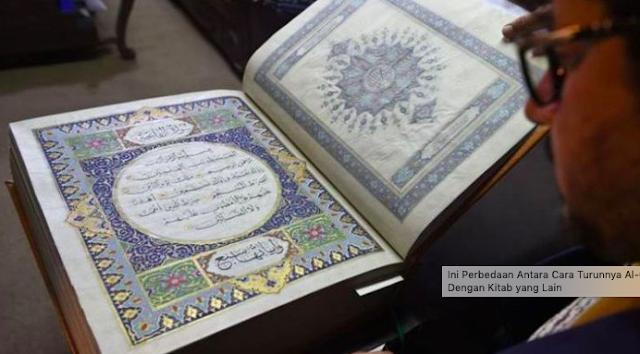'Ini Perbedaan Antara Cara Turunnya Al-Qur'an Dengan Kitab yang Lain'