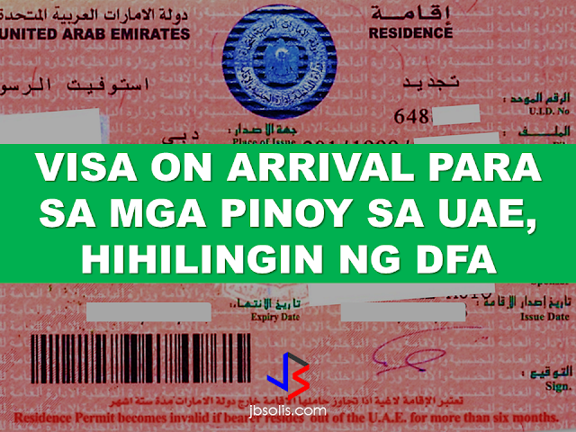 "The Philippines will submit a proposal to grant visa on arrival for Filipinos coming to the country at the ongoing bilateral talks with the UAE, with the hope that something can be finalized in time for President Duterte's scheduled visit in May this year.  According to lawyer Perfecto Yasay, Jr. who,  is in his capacity as acting Foreign Affairs secretary, in a recent trip to the UAE told in a meeting with the Filipino community that he will ""vigorously pursue"" such a proposal. He is confident that the host government will give consideration where it's due.  Yasay also paid a courtesy call on H.H. Sheikh Mohammad bin Rashid al Maktoum, UAE Prime Minister and Vice President and Ruler of Dubai, who personally thanked him for the valuable contribution of the Filipino community to the growth and development of the UAE.   The contribution of the Filipino community in the development of the UAE was also praised by Sheikh Mohammad, and he wished that the relationship between the two countries would witness more development and progress in various areas.  ""We will vigorously be pursuing this type of proposal,"" said Yasay in an audience of over 100 leaders and representatives of different Filipino organizations during the dialogue held in Abu Dhabi.   The 70-year-old diplomat said there could be a ""convergence"" between the two countries regarding this.   ""What are the possible agreements for our OFWs? Rest assured, our host country is very cooperative (regarding) bilateral agreements that will strengthen our relationship and at the same time, also address the concerns of our OFWs,"" Yasay added.    Ambassador Constancio R. Vingno, Jr. said the bilateral talks, which came as a result of a high-level meeting between Yasay and Sheikh Abdullah bin Zayed bin Sultan Al Nahyan, the UAE Minister of Foreign Affairs and International Cooperation, last October in New York, will push through even if Yasay is not the DFA Secretary anymore.Yasay met with the UAE official on the sidelines of the 71st session of the United Nations General Assembly.  The proposal to grant visa on arrival to Filipinos was raised during the dialogue with Yasay. There are approximately one million Filipinos in the country. A sizable portion of them has been in the UAE for decades, manning all industries from oil and gas to hospitality. Considering the Filipino community's contributions to the UAE's growth through the years, the UAE government may find it appropriate to approve such measure.  Currently, UAE has given privileges to  49 countries, like China and Russia, to travel without the need of  prior visa to travel to the UAE.  If the UAE government agrees to give visa on arrival to the Philippine passport holder, a Philippine government official who prefer his identity withheld, said that it could diminish the labor value of the Filipinos as they flood the UAE. Adlene Uy Panis, a restaurant owner in UAE, share the same opinion. ""Visa on arrival will surely boost job opportunities for all Filipinos. However, there are several implications that need to be considered for the protection of our welfare. This needs to be studied properly,"" said Engr. Jeffrey Uy, president of the umbrella organization of Filipino groups based in Abu Dhabi. Recommended: Why OFWs Remain in Neck-deep Debts After Years Of Working Abroad? From beginning to the end, the real life of OFWs are colorful indeed.  To work outside the country, they invest too much, spend a lot. They start making loans for the processing of their needed documents to work abroad.  From application until they can actually leave the country, they spend big sum of money for it.  But after they were being able to finally work abroad, the story did not just end there. More often than not, the big sum of cash  they used to pay the recruitment agency fees cause them to suffer from indebtedness.  They were being charged and burdened with too much fees, which are not even compliant with the law. Because of their eagerness to work overseas, they immerse themselves to high interest loans for the sake of working abroad. The recruitment agencies play a big role why the OFWs are suffering from neck-deep debts. Even some licensed agencies, they freely exploit the vulnerability of the OFWs. Due to their greed to collect more cash from every OFWs that they deploy, it results to making the life of OFWs more miserable by burying them in debts.  The result of high fees collected by the agencies can even last even the OFWs have been deployed abroad. Some employers deduct it to their salaries for a number of months, leaving the OFWs broke when their much awaited salary comes.  But it doesn't end there. Some of these agencies conspire with their counterpart agencies to urge the foreign employers to cut the salary of the poor OFWs in their favor. That is of course, beyond the expectation of the OFWs.   Even before they leave, the promised salary is already computed and allocated. They have already planned how much they are going to send to their family back home. If the employer would cut the amount of the salary they are expecting to receive, the planned remittance will surely suffer, it includes the loans that they promised to be paid immediately on time when they finally work abroad.  There is such a situation that their family in the Philippines carry the burden of paying for these loans made by the OFW. For example. An OFW father that has found a mistress, which is a fellow OFW, who turned his back  to his family  and to his obligations to pay his loans made for the recruitment fees. The result, the poor family back home, aside from not receiving any remittance, they will be the ones who are obliged to pay the loans made by the OFW, adding weight to the emotional burden they already had aside from their daily needs.      Read: Common Money Mistakes Why Ofws remain Broke After Years Of Working Abroad   Source: Bandera/inquirer.net NATIONAL PORTAL AND NATIONAL BROADBAND PLAN TO  SPEED UP INTERNET SERVICES IN THE PHILIPPINES  NATIONWIDE SMOKING BAN SIGNED BY PRESIDENT DUTERTE   EMIRATES ID CAN NOW BE USED AS HEALTH INSURANCE CARD  TODAY'S NEWS THAT WILL REVIVE YOUR TRUST TO THE PHIL GOVERNMENT  BEWARE OF SCAMMERS!  RELOCATING NAIA  THE HORROR AND TERROR OF BEING A HOUSEMAID IN SAUDI ARABIA  DUTERTE WARNING  NEW BAGGAGE RULES FOR DUBAI AIRPORT    HUGE FISH SIGHTINGS  From beginning to the end, the real life of OFWs are colorful indeed. To work outside the country, they invest too much, spend a lot. They start making loans for the processing of their needed documents to work abroad.  NATIONAL PORTAL AND NATIONAL BROADBAND PLAN TO  SPEED UP INTERNET SERVICES IN THE PHILIPPINES In a Facebook post of Agriculture Secretary Manny Piñol, he said that after a presentation made by Dept. of Information and Communications Technology (DICT) Secretary Rodolfo Salalima, Pres. Duterte emphasized the need for faster communications in the country.Pres. Duterte earlier said he would like the Department of Information and Communications Technology (DICT) ""to develop a national broadband plan to accelerate the deployment of fiber optics cables and wireless technologies to improve internet speed."" As a response to the President's SONA statement, Salalima presented the  DICT's national broadband plan that aims to push for free WiFi access to more areas in the countryside.  Good news to the Filipinos whose business and livelihood rely on good and fast internet connection such as stocks trading and online marketing. President Rodrigo Duterte  has already approved the establishment of  the National Government Portal and a National Broadband Plan during the 13th Cabinet Meeting in Malacañang today. In a facebook post of Agriculture Secretary Manny Piñol, he said that after a presentation made by Dept. of Information and Communications Technology (DICT) Secretary Rodolfo Salalima, Pres. Duterte emphasized the need for faster communications in the country. Pres. Duterte earlier said he would like the Department of Information and Communications Technology (DICT) ""to develop a national broadband plan to accelerate the deployment of fiber optics cables and wireless technologies to improve internet speed."" As a response to the President's SONA statement, Salalima presented the  DICT's national broadband plan that aims to push for free WiFi access to more areas in the countryside.  The broadband program has been in the work since former President Gloria Arroyo but due to allegations of corruption and illegality, Mrs. Arroyo cancelled the US$329 million National Broadband Network (NBN) deal with China's ZTE Corp.just 6 months after she signed it in April 2007.  Fast internet connection benefits not only those who are on internet business and online business but even our over 10 million OFWs around the world and their families in the Philippines. When the era of snail mails, voice tapes and telegram  and the internet age started, communications with their loved one back home can be much easier. But with the Philippines being at #43 on the latest internet speed ranks, something is telling us that improvement has to made.                RECOMMENDED  BEWARE OF SCAMMERS!  RELOCATING NAIA  THE HORROR AND TERROR OF BEING A HOUSEMAID IN SAUDI ARABIA  DUTERTE WARNING  NEW BAGGAGE RULES FOR DUBAI AIRPORT    HUGE FISH SIGHTINGS    NATIONWIDE SMOKING BAN SIGNED BY PRESIDENT DUTERTE In January, Health Secretary Paulyn Ubial said that President Duterte had asked her to draft the executive order similar to what had been implemented in Davao City when he was a mayor, it is the ""100% smoke-free environment in public places.""Today, a text message from Sec. Manny Piñol to ABS-CBN News confirmed that President Duterte will sign an Executive Order to ban smoking in public places as drafted by the Department of Health (DOH). If you know someone who is sick, had an accident  or relatives of an employee who died while on duty, you can help them and their families  by sharing them how to claim their benefits from the government through Employment Compensation Commission.  Here are the steps on claiming the Employee Compensation for private employees.        Step 1. Prepare the following documents:  Certificate of Employment- stating  the actual duties and responsibilities of the employee at the time of his sickness or accident.  EC Log Book- certified true copy of the page containing the particular sickness or accident that happened to the employee.  Medical Findings- should come from  the attending doctor the hospital where the employee was admitted.     Step 2. Gather the additional documents if the employee is;  1. Got sick: Request your company to provide  pre-employment medical check -up or  Fit-To-Work certification at the time that you first got hired . Also attach Medical Records from your company.  2. In case of accident: Provide an Accident report if the accident happened within the company or work premises. Police report if it happened outside the company premises (i.e. employee's residence etc.)  3 In case of Death:  Bring the Death Certificate, Medical Records and accident report of the employee. If married, bring the Marriage Certificate and the Birth Certificate of his children below 21 years of age.      FINAL ENTRY HERE, LINKS OTHERS   Step 3.  Gather all the requirements together and submit it to the nearest SSS office. Wait for the SSS decision,if approved, you will receive a notice and a cheque from the SSS. If denied, ask for a written denial letter from SSS and file a motion for reconsideration and submit it to the SSS Main office. In case that the motion is  not approved, write a letter of appeal and send it to ECC and wait for their decision.      Contact ECC Office at ECC Building, 355 Sen. Gil J. Puyat Ave, Makati, 1209 Metro ManilaPhone:(02) 899 4251 Recommended: NATIONAL PORTAL AND NATIONAL BROADBAND PLAN TO  SPEED UP INTERNET SERVICES IN THE PHILIPPINES In a Facebook post of Agriculture Secretary Manny Piñol, he said that after a presentation made by Dept. of Information and Communications Technology (DICT) Secretary Rodolfo Salalima, Pres. Duterte emphasized the need for faster communications in the country.Pres. Duterte earlier said he would like the Department of Information and Communications Technology (DICT) ""to develop a national broadband plan to accelerate the deployment of fiber optics cables and wireless technologies to improve internet speed."" As a response to the President's SONA statement, Salalima presented the  DICT's national broadband plan that aims to push for free WiFi access to more areas in the countryside.   Read more: http://www.jbsolis.com/2017/03/president-rodrigo-duterte-approved.html#ixzz4bC6eQr5N Good news to the Filipinos whose business and livelihood rely on good and fast internet connection such as stocks trading and online marketing. President Rodrigo Duterte  has already approved the establishment of  the National Government Portal and a National Broadband Plan during the 13th Cabinet Meeting in Malacañang today. In a facebook post of Agriculture Secretary Manny Piñol, he said that after a presentation made by Dept. of Information and Communications Technology (DICT) Secretary Rodolfo Salalima, Pres. Duterte emphasized the need for faster communications in the country. Pres. Duterte earlier said he would like the Department of Information and Communications Technology (DICT) ""to develop a national broadband plan to accelerate the deployment of fiber optics cables and wireless technologies to improve internet speed."" As a response to the President's SONA statement, Salalima presented the  DICT's national broadband plan that aims to push for free WiFi access to more areas in the countryside.  The broadband program has been in the work since former President Gloria Arroyo but due to allegations of corruption and illegality, Mrs. Arroyo cancelled the US$329 million National Broadband Network (NBN) deal with China's ZTE Corp.just 6 months after she signed it in April 2007.  Fast internet connection benefits not only those who are on internet business and online business but even our over 10 million OFWs around the world and their families in the Philippines. When the era of snail mails, voice tapes and telegram  and the internet age started, communications with their loved one back home can be much easier. But with the Philippines being at #43 on the latest internet speed ranks, something is telling us that improvement has to made.                RECOMMENDED  BEWARE OF SCAMMERS!  RELOCATING NAIA  THE HORROR AND TERROR OF BEING A HOUSEMAID IN SAUDI ARABIA  DUTERTE WARNING  NEW BAGGAGE RULES FOR DUBAI AIRPORT    HUGE FISH SIGHTINGS    NATIONWIDE SMOKING BAN SIGNED BY PRESIDENT DUTERTE In January, Health Secretary Paulyn Ubial said that President Duterte had asked her to draft the executive order similar to what had been implemented in Davao City when he was a mayor, it is the ""100% smoke-free environment in public places.""Today, a text message from Sec. Manny Piñol to ABS-CBN News confirmed that President Duterte will sign an Executive Order to ban smoking in public places as drafted by the Department of Health (DOH).  Read more: http://www.jbsolis.com/2017/03/executive-order-for-nationwide-smoking.html#ixzz4bC77ijSR   EMIRATES ID CAN NOW BE USED AS HEALTH INSURANCE CARD  TODAY'S NEWS THAT WILL REVIVE YOUR TRUST TO THE PHIL GOVERNMENT  BEWARE OF SCAMMERS!  RELOCATING NAIA  THE HORROR AND TERROR OF BEING A HOUSEMAID IN SAUDI ARABIA  DUTERTE WARNING  NEW BAGGAGE RULES FOR DUBAI AIRPORT    HUGE FISH SIGHTINGS    How to File Employment Compensation for Private Workers If you know someone who is sick, had an accident  or relatives of an employee who died while on duty, you can help them and their families  by sharing them how to claim their benefits from the government through Employment Compensation Commission. If you know someone who is sick, had an accident  or relatives of an employee who died while on duty, you can help them and their families  by sharing them how to claim their benefits from the government through Employment Compensation Commission.  Here are the steps on claiming the Employee Compensation for private employees.        Step 1. Prepare the following documents:  Certificate of Employment- stating  the actual duties and responsibilities of the employee at the time of his sickness or accident.  EC Log Book- certified true copy of the page containing the particular sickness or accident that happened to the employee.  Medical Findings- should come from  the attending doctor the hospital where the employee was admitted.     Step 2. Gather the additional documents if the employee is;  1. Got sick: Request your company to provide  pre-employment medical check -up or  Fit-To-Work certification at the time that you first got hired . Also attach Medical Records from your company.  2. In case of accident: Provide an Accident report if the accident happened within the company or work premises. Police report if it happened outside the company premises (i.e. employee's residence etc.)  3 In case of Death:  Bring the Death Certificate, Medical Records and accident report of the employee. If married, bring the Marriage Certificate and the Birth Certificate of his children below 21 years of age.      FINAL ENTRY HERE, LINKS OTHERS   Step 3.  Gather all the requirements together and submit it to the nearest SSS office. Wait for the SSS decision,if approved, you will receive a notice and a cheque from the SSS. If denied, ask for a written denial letter from SSS and file a motion for reconsideration and submit it to the SSS Main office. In case that the motion is  not approved, write a letter of appeal and send it to ECC and wait for their decision.      Contact ECC Office at ECC Building, 355 Sen. Gil J. Puyat Ave, Makati, 1209 Metro ManilaPhone:(02) 899 4251 Recommended: NATIONAL PORTAL AND NATIONAL BROADBAND PLAN TO  SPEED UP INTERNET SERVICES IN THE PHILIPPINES In a Facebook post of Agriculture Secretary Manny Piñol, he said that after a presentation made by Dept. of Information and Communications Technology (DICT) Secretary Rodolfo Salalima, Pres. Duterte emphasized the need for faster communications in the country.Pres. Duterte earlier said he would like the Department of Information and Communications Technology (DICT) ""to develop a national broadband plan to accelerate the deployment of fiber optics cables and wireless technologies to improve internet speed."" As a response to the President's SONA statement, Salalima presented the  DICT's national broadband plan that aims to push for free WiFi access to more areas in the countryside.   Read more: http://www.jbsolis.com/2017/03/president-rodrigo-duterte-approved.html#ixzz4bC6eQr5N Good news to the Filipinos whose business and livelihood rely on good and fast internet connection such as stocks trading and online marketing. President Rodrigo Duterte  has already approved the establishment of  the National Government Portal and a National Broadband Plan during the 13th Cabinet Meeting in Malacañang today. In a facebook post of Agriculture Secretary Manny Piñol, he said that after a presentation made by Dept. of Information and Communications Technology (DICT) Secretary Rodolfo Salalima, Pres. Duterte emphasized the need for faster communications in the country. Pres. Duterte earlier said he would like the Department of Information and Communications Technology (DICT) ""to develop a national broadband plan to accelerate the deployment of fiber optics cables and wireless technologies to improve internet speed."" As a response to the President's SONA statement, Salalima presented the  DICT's national broadband plan that aims to push for free WiFi access to more areas in the countryside.  The broadband program has been in the work since former President Gloria Arroyo but due to allegations of corruption and illegality, Mrs. Arroyo cancelled the US$329 million National Broadband Network (NBN) deal with China's ZTE Corp.just 6 months after she signed it in April 2007.  Fast internet connection benefits not only those who are on internet business and online business but even our over 10 million OFWs around the world and their families in the Philippines. When the era of snail mails, voice tapes and telegram  and the internet age started, communications with their loved one back home can be much easier. But with the Philippines being at #43 on the latest internet speed ranks, something is telling us that improvement has to made.                RECOMMENDED  BEWARE OF SCAMMERS!  RELOCATING NAIA  THE HORROR AND TERROR OF BEING A HOUSEMAID IN SAUDI ARABIA  DUTERTE WARNING  NEW BAGGAGE RULES FOR DUBAI AIRPORT    HUGE FISH SIGHTINGS    NATIONWIDE SMOKING BAN SIGNED BY PRESIDENT DUTERTE In January, Health Secretary Paulyn Ubial said that President Duterte had asked her to draft the executive order similar to what had been implemented in Davao City when he was a mayor, it is the ""100% smoke-free environment in public places.""Today, a text message from Sec. Manny Piñol to ABS-CBN News confirmed that President Duterte will sign an Executive Order to ban smoking in public places as drafted by the Department of Health (DOH).  Read more: http://www.jbsolis.com/2017/03/executive-order-for-nationwide-smoking.html#ixzz4bC77ijSR   EMIRATES ID CAN NOW BE USED AS HEALTH INSURANCE CARD  TODAY'S NEWS THAT WILL REVIVE YOUR TRUST TO THE PHIL GOVERNMENT  BEWARE OF SCAMMERS!  RELOCATING NAIA  THE HORROR AND TERROR OF BEING A HOUSEMAID IN SAUDI ARABIA  DUTERTE WARNING  NEW BAGGAGE RULES FOR DUBAI AIRPORT    HUGE FISH SIGHTINGS   Requirements and Fees for Reduced Travel Tax for OFW Dependents What is a travel tax? According to TIEZA ( Tourism Infrastructure and Enterprise Zone Authority), it is a levy imposed by the Philippine government on individuals who are leaving the Philippines, as provided for by Presidential Decree (PD) 1183.   A full travel tax for first class passenger is PhP2,700.00 and PhP1,620.00 for economy class. For an average Filipino like me, it's quite pricey. Overseas Filipino Workers, diplomats and airline crew members are exempted from paying travel tax before but now, travel tax for OFWs are included in their air ticket prize and can be refunded later at the refund counter at NAIA.  However, OFW dependents can apply for  standard reduced travel tax. Children or Minors from 2 years and one (1) day to 12th birthday on date of travel.  Accredited Filipino journalist whose travel is in pursuit of journalistic assignment and   those authorized by the President of the Republic of the Philippines for reasons of national interest, are also entitled to avail the reduced travel tax. If you will travel anywhere in the world from the Philippines, you must be aware about the travel tax that you need to settle before your flight.  What is a travel tax? According to TIEZA ( Tourism Infrastructure and Enterprise Zone Authority), it is a levy imposed by the Philippine government on individuals who are leaving the Philippines, as provided for by Presidential Decree (PD) 1183.   A full travel tax for first class passenger is PhP2,700.00 and PhP1,620.00 for economy class. For an average Filipino like me, it's quite pricey. Overseas Filipino Workers, diplomats and airline crew members are exempted from paying travel tax before but now, travel tax for OFWs are included in their air ticket prize and can be refunded later at the refund counter at NAIA.  However, OFW dependents can apply for  standard reduced travel tax. Children or Minors from 2 years and one (1) day to 12th birthday on date of travel.  Accredited Filipino journalist whose travel is in pursuit of journalistic assignment and   those authorized by the President of the Republic of the Philippines for reasons of national interest, are also entitled to avail the reduced travel tax.           For privileged reduce travel tax, the legitimate spouse and unmarried children (below 21 years old) of the OFWs are qualified to avail.   How much can you save if you avail of the reduced travel tax?  A full travel tax for first class passenger is PhP2,700.00 and PhP1,620.00 for economy class. Paying it in full can be costly. With the reduced travel tax policy, your travel tax has been cut roughly by 50 percent for the standard reduced rate and further lower  for the privileged reduce rate.  How much is the Reduced Travel Tax?  First Class Economy Standard Reduced Rate P1,350.00 P810.00 Privileged Reduced Rate    P400.00 P300.00  Image from TIEZA  ©2017 THOUGHTSKOTO"