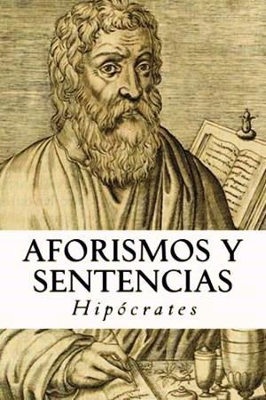 Aforismos y Sentencias – Hipocrates