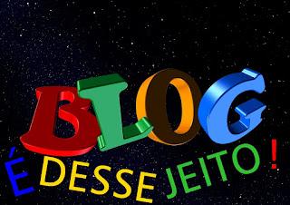 Imagem tridimensional do nome do nosso Blog É DESSE JEITO!