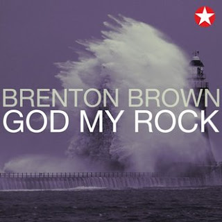 God My Rock: Brenton Brown