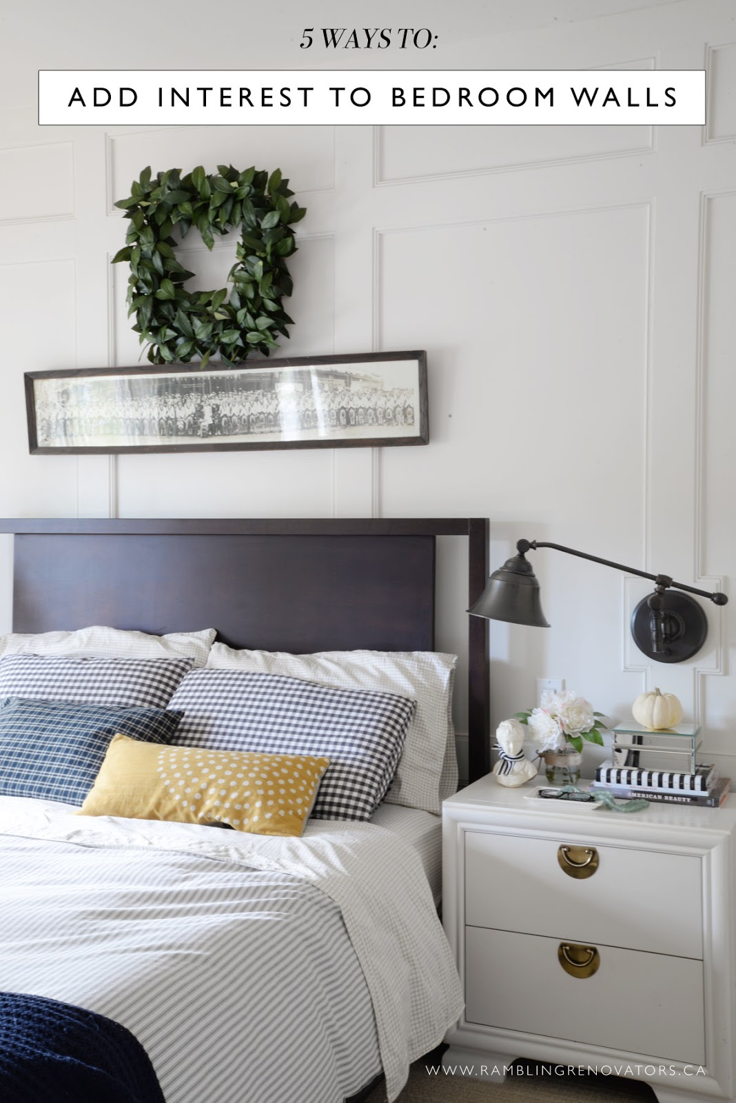 5 ways to add interest to bedroom walls | Ramblingrenovators.ca