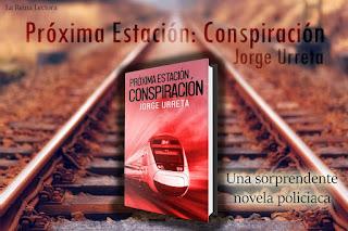 NUEVO LIBRO DE JORGE URRETA: PROXIMA ESTACION. CONSPIRACION