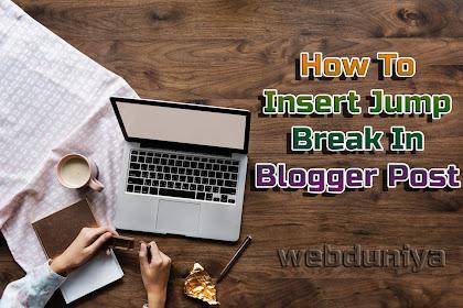 How To Insert Jump Break In Blogger Post